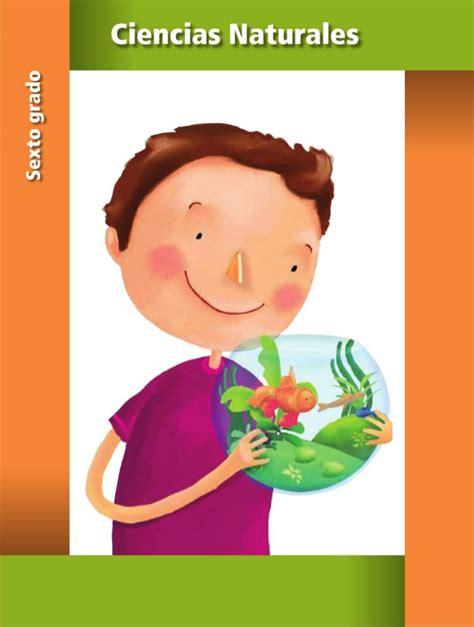 libro soy de quinto ciencias naturales libro de texto ciencias naturales 6to grado primaria 2014