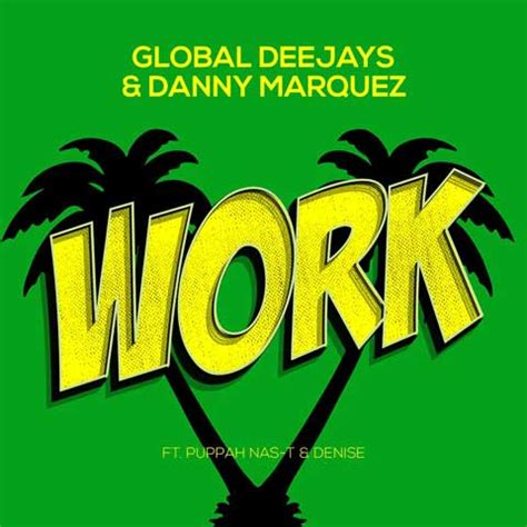 work testo global deejays danny marquez work testo traduzione e