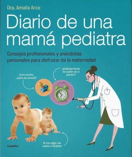 diario de una mam 225 pediatra un blog y un libro paperblog