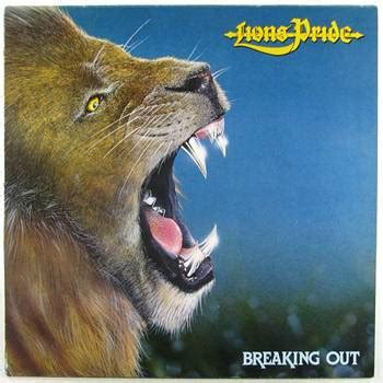 Breaking In Or Breaking Out 2 by Lions Pride Breaking Out Encyclopaedia Metallum The