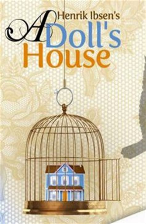the doll s house henrik ibsen 1000 images about henrik ibsen on pinterest hedda gabler playwright and doll houses