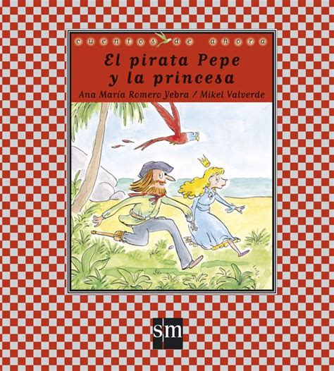 el pirata pepe y la princesa literatura infantil y juvenil sm