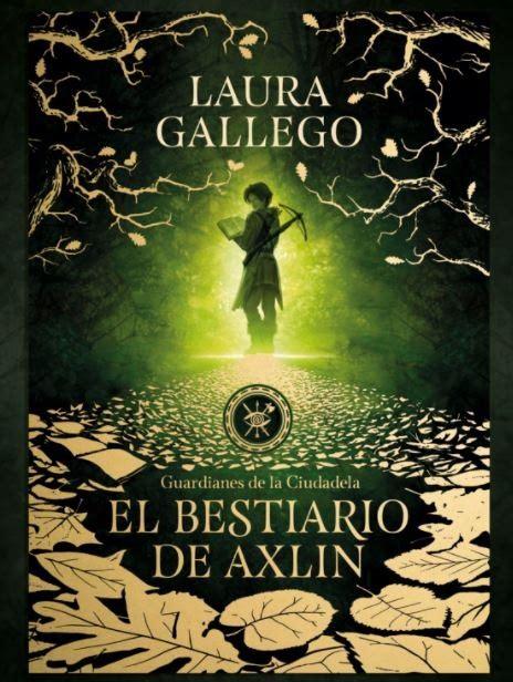 libro el gallego y su desvelados los primeros detalles de el bestiario de axlin de laura gallego fantasymundo