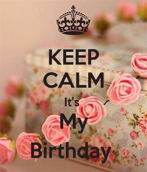 Happy Birthday The Hill Quotes Keep Calm Its My Birthday Pictures Photos And Images For