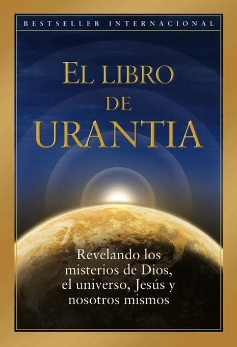 the urantia book revealing the mysteries of god the universe world history jesus and ourselves books el libro de urantia the urantia book fellowship
