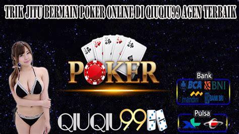 trik jitu bermain poker   qiuqiu agen terbaik situs qq  terbaik terpercaya