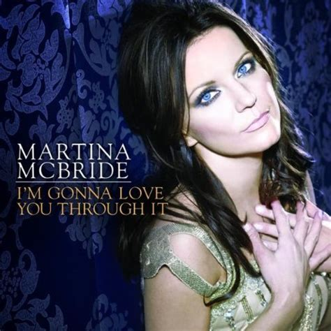 martina mcbride lyrics martina mcbride i m gonna you through it lyrics