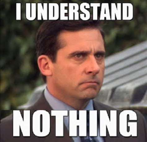Funny Pic Meme - understand nothing funny the office meme