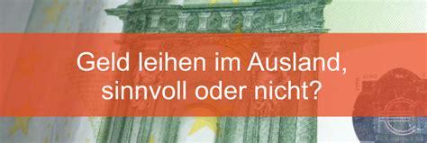 bankkredit ausland geld leihen im ausland sinnvoll oder nicht mein geld