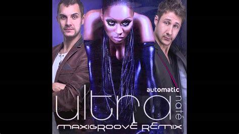 Ultra Nate Automatic by Ultra Nate Automatic Maxigroove Remix 2015