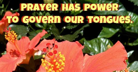 flowery blessing prayer  power  govern  tongues unknown   man  tame