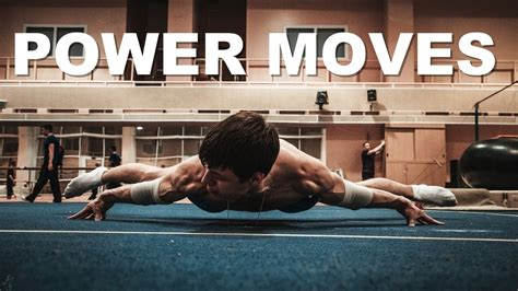 imagenes motivation street workout power moves compilation street workout motivation youtube