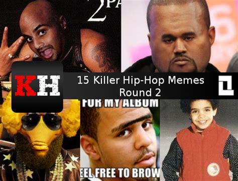 Memes Hip Hop - 15 killer hip hop memes round 2 killerhiphop com