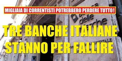 fallimento banche italiane correntisti in pericolo tre banche italiane sull orlo