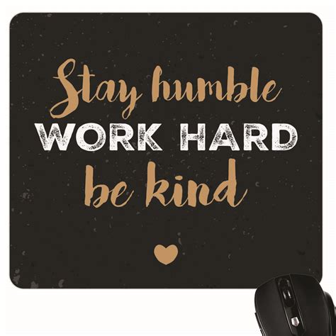 Work And Stay Humble stay humble work and be mouse pad giftsmate