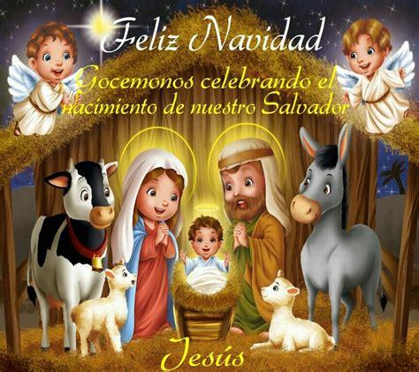 imagenes navideñas y nacimientos feliz navidad gocemonos celebrando el nacimiento de