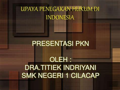 penegakan hukum di indonesia upload share and discover penegakkan hukum