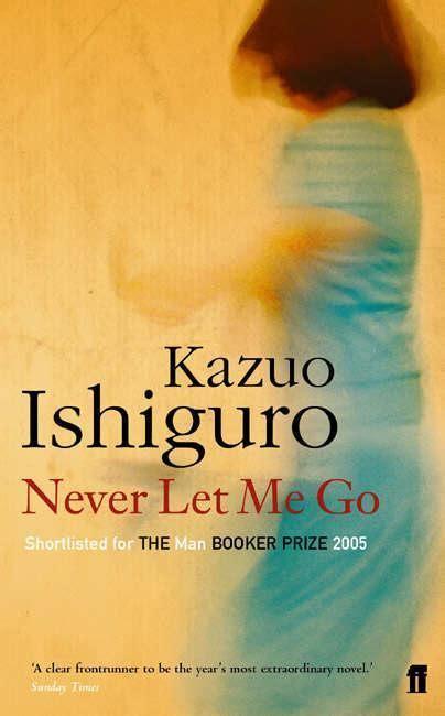 by kazuo ishiguro never never let me go kazuo ishiguro nidottu pehme 228 kantinen 9780571224142 kirjat cdon com