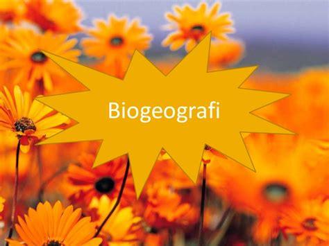biogeografi adalah ppt keanekaragaman hayati biogeografi klasifikasi dan