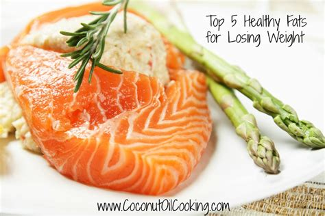 top 5 healthy fats top 5 healthy fats for losing weight