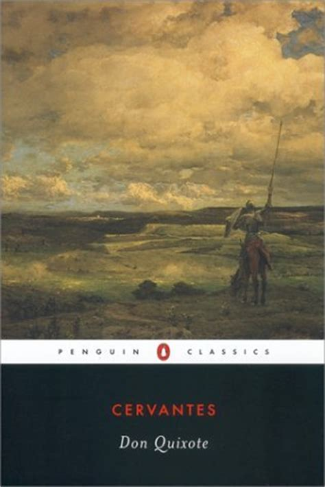cervantes don quixote the don quixote by miguel de cervantes saavedra reviews discussion bookclubs lists