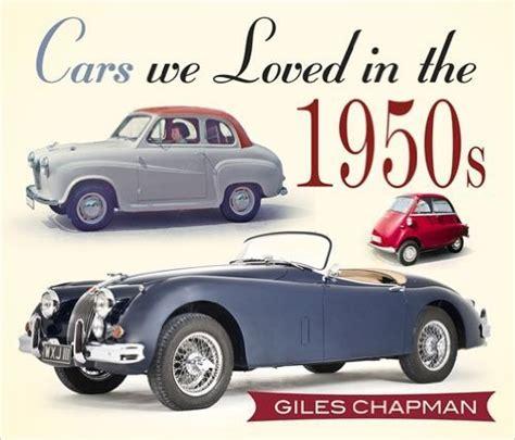 cars we loved in cars we loved in the 1950s na bazarek pl