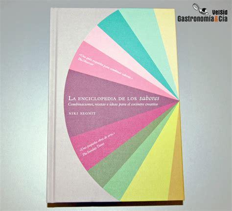 libro la enciclopedia de los sabores abrasamefuerte food cooking around the world gastronom 237 a y c 237 a