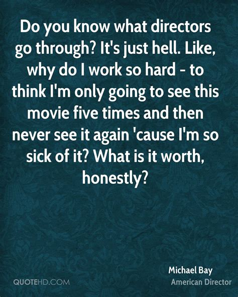What Is It Like To Go Through An Mba by Michael Bay Quotes Quotehd
