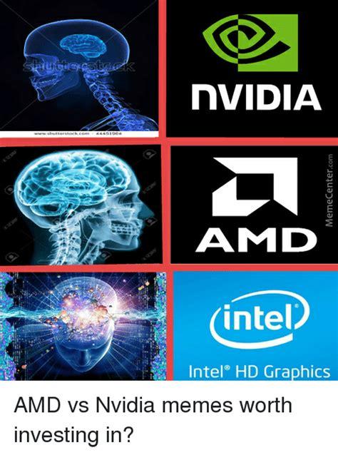 Amd Meme - nvidia amid intel intel hd graphics meme on sizzle