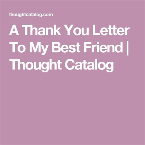 thank you letter to friend best 25 best friend letters ideas on open