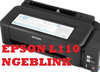 cara reset printer epson l110 manual cara paling mudah reset printer epson l110 mengatasi