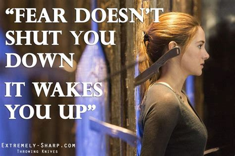 quotes film divergent divergent movie quote fear doesn t shut you down it