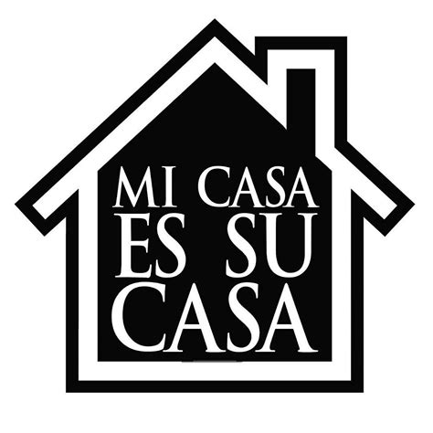 tu casa tu casa mi casa photos mi casa es tu casa