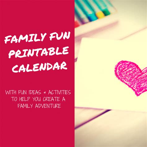 make your own family calendar create your own family adventure with this printable
