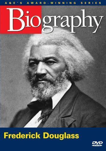 Biography Frederick Douglass | biography frederick douglass dvd