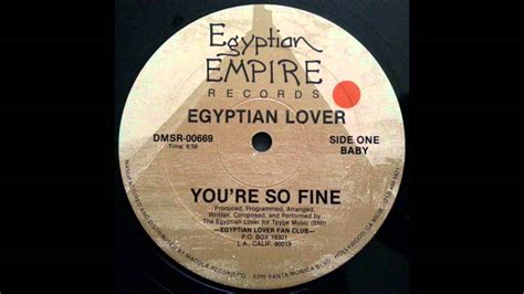youre so fine the egyptian lover you re so fine youtube