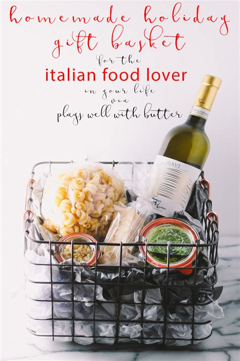 great diy gift sets for food lovers everyday good thinking italian gift basket for the holidays via playswellwithbutter