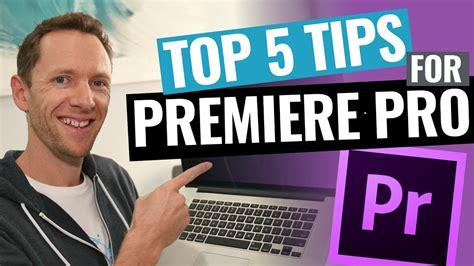adobe premiere pro editing tips 5 adobe premiere pro editing tips to edit videos faster