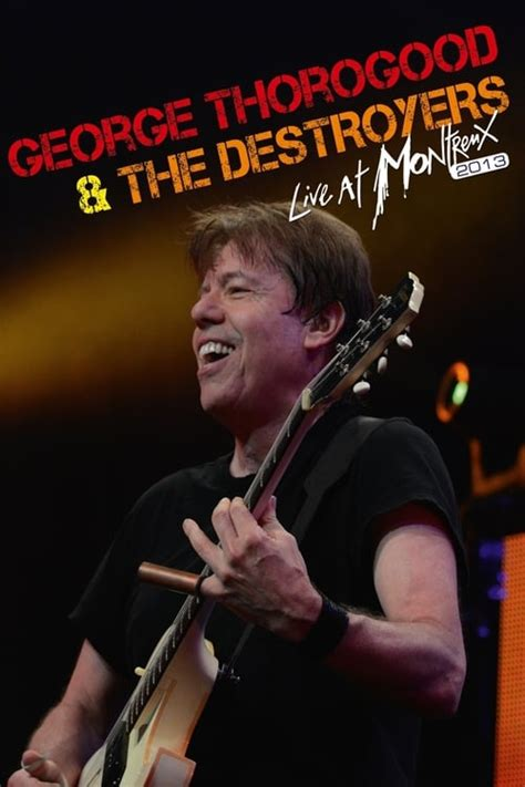 george thorogood  destroyers   montreux