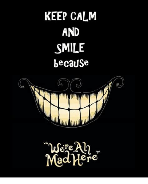 Keep Smiling Meme - keep calm and smile because are mad here keep calm meme