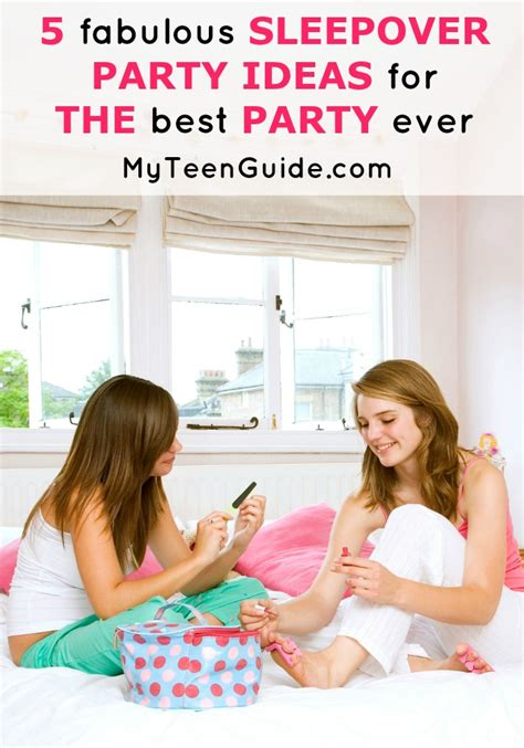 5 Ideas To Check Out by 5 Fabulous Sleepover Ideas For The Best