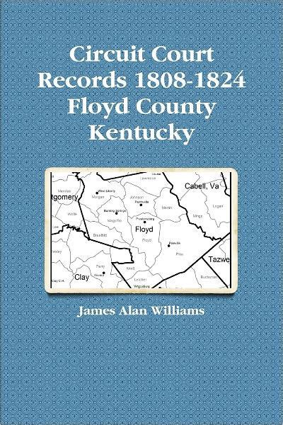 Williams County Court Records Circuit Court Records 1808 1824 Floyd County Kentucky By Alan Williams