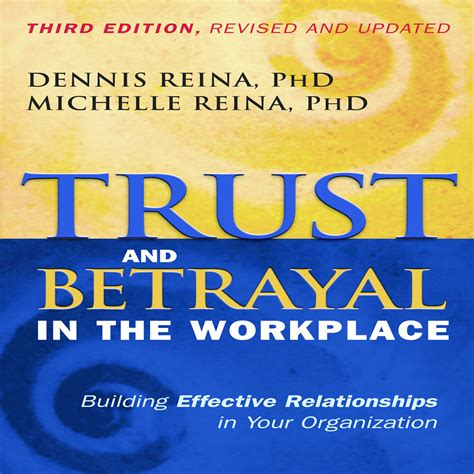 the craft of building conscious authentic relationships books trust and betrayal in the workplace audiobook by