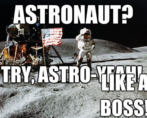 Astronaut Meme - astronaut try astro yeah like a boss unimpressed