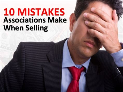 Organizations 10 Mistakes That Most Make by 10 Mistakes Associations Make When Selling