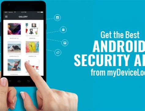 best mobile security app for android mobile security android users can avail security apps for