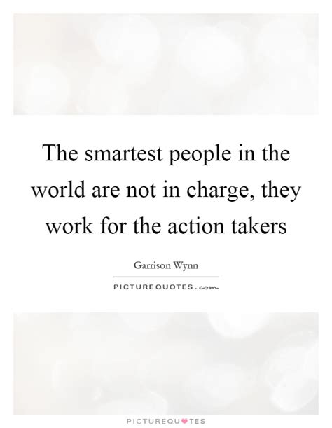 the smartest in the world and how they got that way the smartest in the world are not in charge they