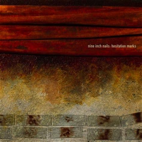 nine inch nails best album nine inch nails hesitation marks album review pitchfork