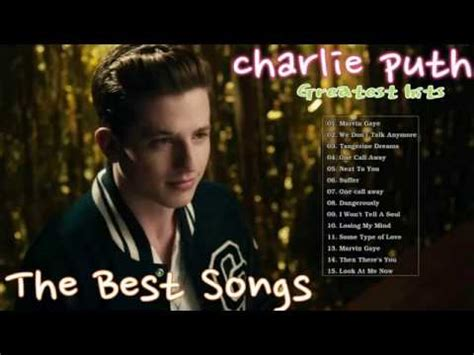 charlie puth full album youtube charlie puth greatest hits full album the best songs of