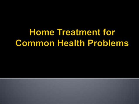 More Home Remedies For Common Problems 2 by Home Treatment For Common Health Problems